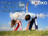 5 Ways you can Help your Child Battle Obesity from Medko