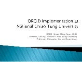 ORCID Implementation at National Chiao Tung University (Shyan-Ming Yuan)
