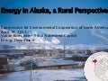 Dave Pelunis-Messier: Energy in Alaska, A Rural Perspective