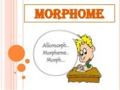 6. morphology (morpheme & allomorph)