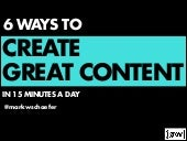 6 Ways to Create Great Content in Only 15 Minutes a Day