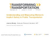 Understanding and Measuring Women's Implicit Safety in Public Transportation - Transforming Transportation 2016