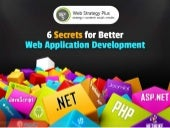 6 Secrets for Better Web Application Development