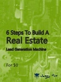 6 Zero Dollar Steps To A Real Estate Lead Generation Machine