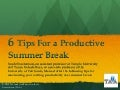 6 Tips For a Productive Summer Break