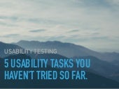 5 usability tasks you haven't tried so far