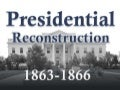 Presidential Reconstruction (US History)