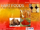 Whole Spices By Hart Foods, Mumbai