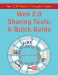 Web 2.0 Sharing Tools: A Quick Guide