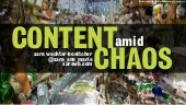 Content Amid Chaos