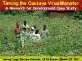 Taming the Cassava Virus Monster: A Research for Development Case Study
