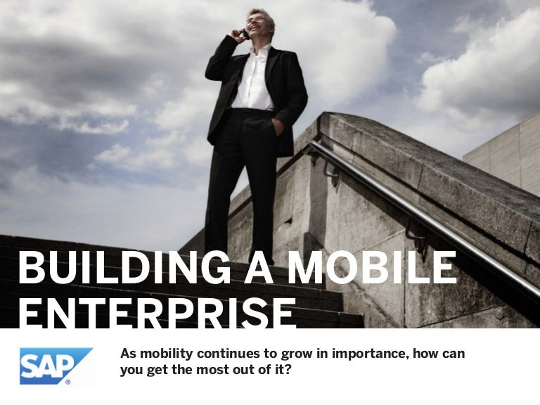 Building A Mobile Enterprise