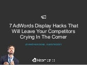 7 AdWords Display Hacks That Will Leave Your Competitors Crying in the Corner