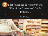 7 best practices to follow in the  era of the customer- for e-retailers (1)