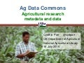 Ag Data Commons: Agricultural research metadata and data