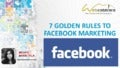 7 Golden Rules to Facebook Marketing