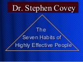 7 habits of highly effective people...