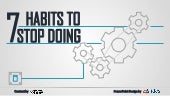 7 Habits to Stop Doing