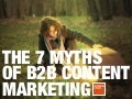 7 myths of B2B content marketing