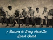 7 Reasons to Bring Back the Lunch Break
