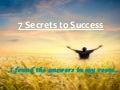 7 secrets to success