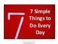 7 Simple Things To Do Every Day