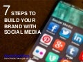7 Steps to Build Your Brand with Social Media, by @cheesycons