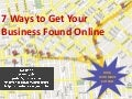 7 Ways to Get Your Business Found Online