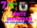 7 Ways To Ignite Instagram For Your Brand In 2014