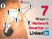 7 Ways to Network Smarter on LinkedIn