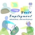 """Youth Employment- A Global Goal, A National Challenge"" (ILO) 2006"