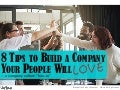 8 Tips to Build a Company Culture Your People Will Love