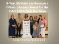 8 Year Old Katie Lee Receives a Citizen Lifesaver Award for Her 9-1-1 Call to Help Her Mom