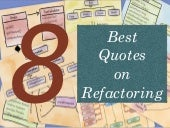 8 best quotes on refactoring