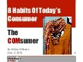 8 Habits of Today's Consumer, The COMsumer