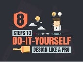 8 Steps To Do-It-Yourself Design Like A Pro