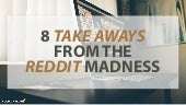 8 Takeaways from the Reddit Madness