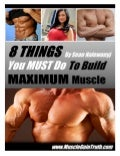 8 Things Your Must Do To Build Maximum Muscle