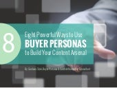8 Ways to Use Buyer Personas to Build Your Content Arsenal (E-BOOK)