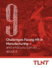 9 Challenges Facing HR in Manufacturing. And what you can do about it.
