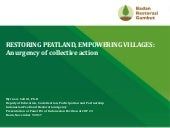 Restoring peatland, empowering villages: An urgency of collective action