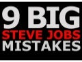 9 Big Steve Jobs Mistakes