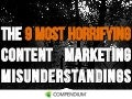 The 9 Most Horrifying Content Marketing Misunderstandings (Chris Moody + Jay Baer)