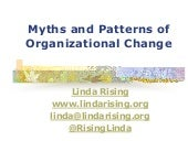 Fearless Change - Myths and Patterns of Organizational Change Tutorial - Linda Rising