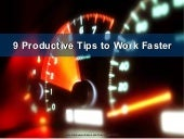 9 Productive Tips to Work Faster