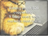 Kicking ass at B2B copywriting - 9 things every tech marketer must know