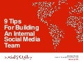 9 Tips For Building An Internal Social Media Team