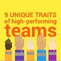 9 Unique Traits of High-Performing Teams