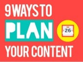 9 Ways To Plan Your Content