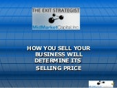 How You Sell Your Business Will Det...